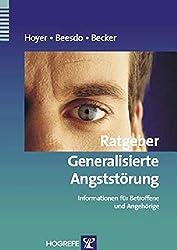 Ratgeber Generalisierte Angststörung: Informationen für Betroffene und Angehörige (Ratgeber zur Reihe Fortschritte der Psychotherapie)