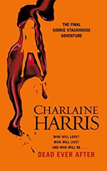 Dead Ever After: A True Blood Novel (Sookie Stackhouse Book 13) by [Harris, Charlaine]
