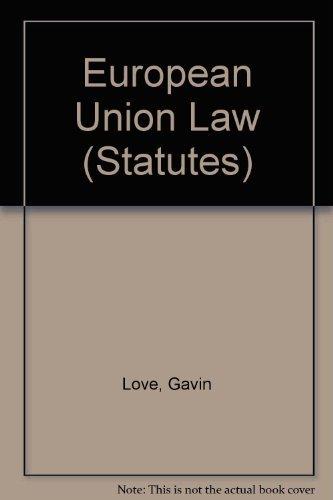 European Union Law (Statutes) by Gavin Love (2002-11-21)