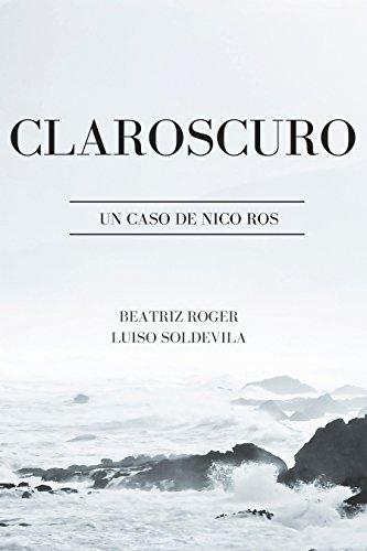 CLAROSCURO: UN CASO DE NICO ROS por BEATRIZ ROGER TORRES