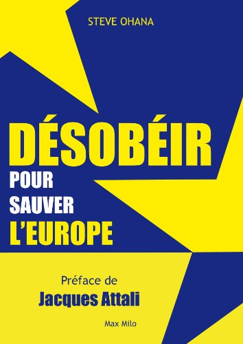 Désobéir pour sauver l'europe: Essai...