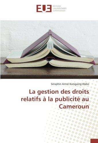 La gestion des droits relatifs à la publicité au Cameroun par Séraphin Armel Kamgaing Wabo