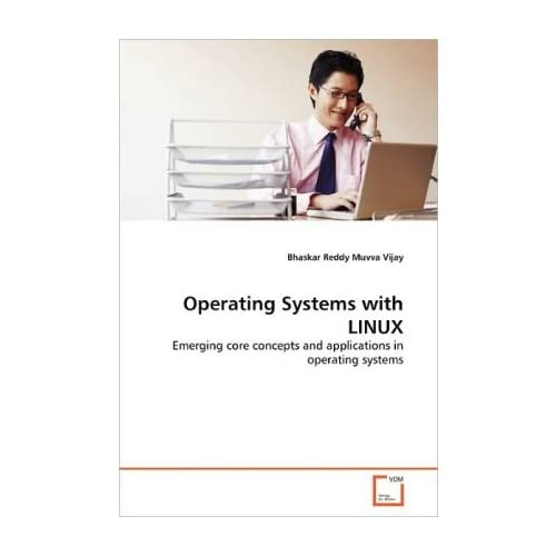 [(Operating Systems with Linux )] [Author: Bhaskar Reddy Muvva Vijay] [Apr-2011]
