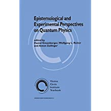 Epistemological and Experimental Perspectives on Quantum Physics (Vienna Circle Institute Yearbook)