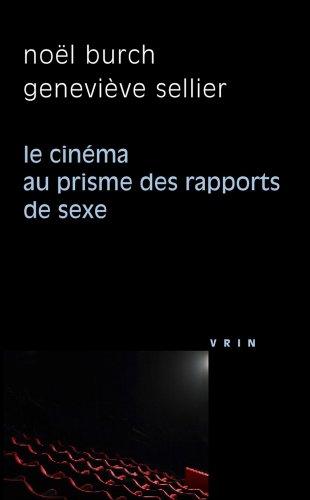 Le cinéma au prisme des rapports de sexe par Noël Burch