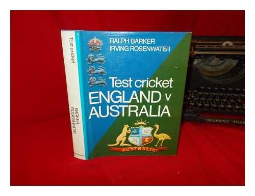 England Versus Australia: Test Cricket 1877-1968 por Ralph Barker
