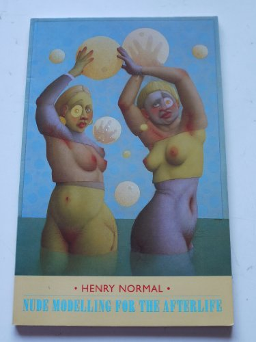 Nude Modelling for the Afterlife by Henry Normal (1993-08-19)