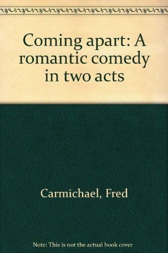 Coming apart: A romantic comedy in two acts