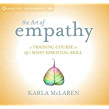 [The Art of Empathy: A Training Course in Life's Most Essential Skill] (By: Karla McLaren) [published: November, 2013]