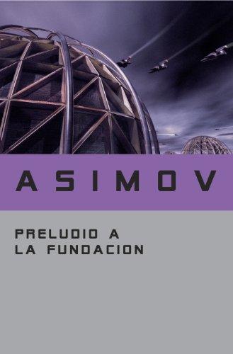 Preludio a la Fundación (Ciclo de la Fundación 1) (Spanish Edition)