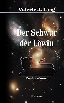 Der Schwur der Löwin (Zoe Lionheart 10) von [Long, Valerie J.]