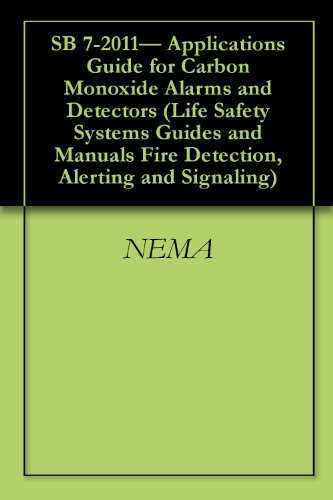 SB 7-2011- Applications Guide for Carbon Monoxide Alarms and Detectors (Life Safety Systems Guides and Manuals Fire Detection, Alerting and Signaling Book 5) (English Edition) Fire Detection Sensor