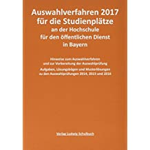 Auswahlverfahren 2017 für die Studienplätze an der Hochschule für den öffentlichen Dienst in Bayern: Vorbereitung, Prüfungsfragen und Lösungen zur ... Qualifikationsebene) - neueste Auflage 2017