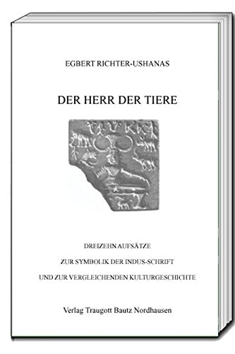 Tier-symbolik (DER HERR DER TIERE  Dreizehn Aufsätze zur Symbolik der Indus-Schrift und zur vergleichenden Kulturgeschichte)