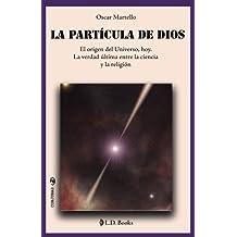 La partícula de Dios: El origen del Universo, hoy. La verdad última entre la ciencia y la religión (Conjuras, Band 37)