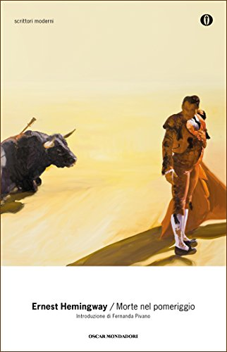 Superb Morte Nel Pomeriggio (Oscar Scrittori Moderni Vol. 1188) Di [Hemingway,  Ernest