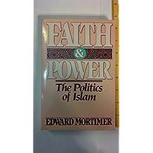 Faith and Power: The Politics of Islam