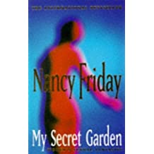 My Secret Garden: Women's Sexual Fantasies by Nancy Friday (2001-07-01)
