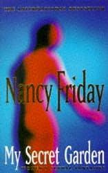 My Secret Garden: Women's Sexual Fantasies by Nancy Friday (July 1, 2001) Paperback