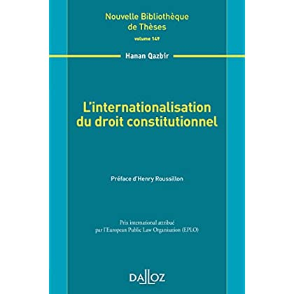 L'internationalisation du droit constitutionnel. Volume 149