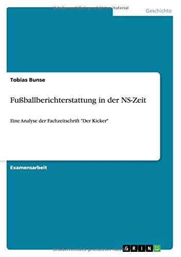 Fußballberichterstattung in der NS-Zeit: Eine Analyse der Fachzeitschrift Der Kicker