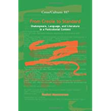 From Creole to Standard: Shakespeare, Language, and Literature in a Postcolonial Context (Cross/Cultures)