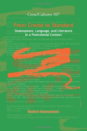 From Creole to Standard: Shakespeare, Language, and Literature in a Postcolonial Context. (Cross/Cultures)