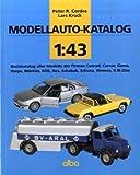 Modellauto-Katalog 1:43: Basiskatalog aller Modelle der Firmen Conrad, Cursor, Gama,Herpa, Märklin, NZG, Rex, Schabak,
