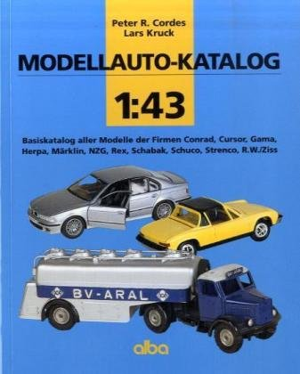 Preisvergleich Produktbild Modellauto-Katalog 1:43: Basiskatalog aller Modelle der Firmen Conrad, Cursor, Gama,Herpa, Märklin, NZG, Rex, Schabak, Schuco, Strenco, R.W./Ziss