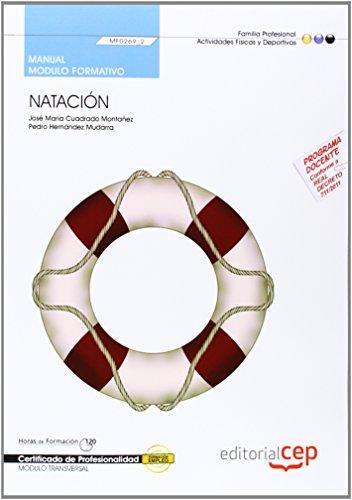 Manual Natación (MF0269_2: Transversal). Certificados de Profesionalidad por José María Cuadrado Montañez