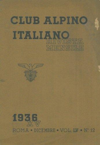 Club Alpino Italiano. Rivista mensile. - Le Alpi. Rivista mensile del Centro Alpinistico Italiano.