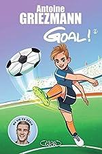 Goal ! - Tome 1 Coups francs et coups fourrés (1) de Antoine Griezmann