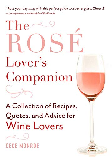 The Rosé Lover's Companion: A Collection of Recipes, Quotes, and Advice for Wine Lovers -