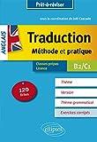 Prêt à réviser. Anglais. Traduction. Méthode et pratique. 120 fiches. Thème, version, thème grammatical. Classes préparatoires et Licence. B2/C1...