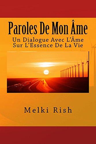 Paroles De Mon Âme: Un Dialogue Avec L'Âme Sur L'Essence De La Vie