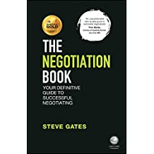 The Negotiation Book: Your Definitive Guide to Successful Negotiating
