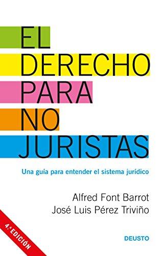 El derecho para no juristas: Una guía para entender el sistema jurídico (Sin colección) por Alfred Font Barrot