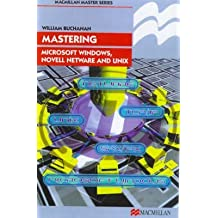 [(Mastering Microsoft Windows, Novell NetWare and UNIX)] [By (author) William Buchanan] published on (June, 1999)