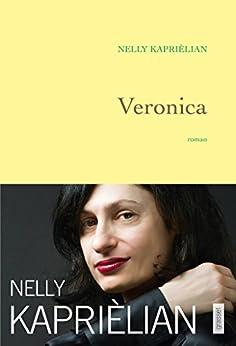Veronica : roman (Littérature Française) par [Kaprièlian, Nelly]