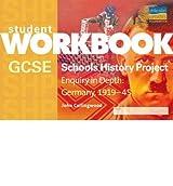 [( GCSE Schools History Project: Workbook: Enquiry in Depth - Germany 1919-1945 )] [by: John Collingwood] [Nov-2006]