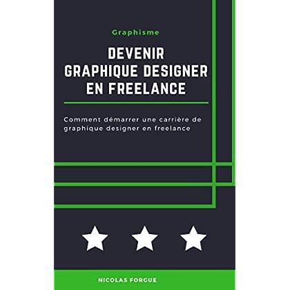 Devenir graphique designer en freelance: Comment devenir graphique designer en freelance, étape par étape