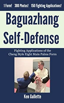 Baguazhang Self-Defense: Fighting Applications of the Cheng Style Eight Main Palms Form (English Edition)