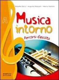 Musica intorno. Tomo A. Con Verifiche. Per la Scuola media