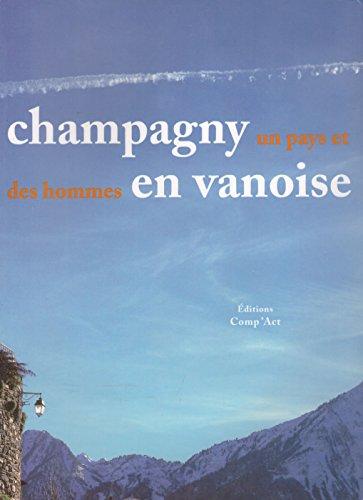 Champagny-en-Vanoise, un pays et des hommes par Pierre Préau, Françoise Ballet, Ivan Cadenne, Jean-Pierre Hardy
