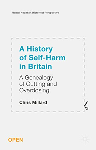 free kindle book A History of Self-Harm in Britain: A Genealogy of Cutting and Overdosing (Mental Health in Historical Perspective)