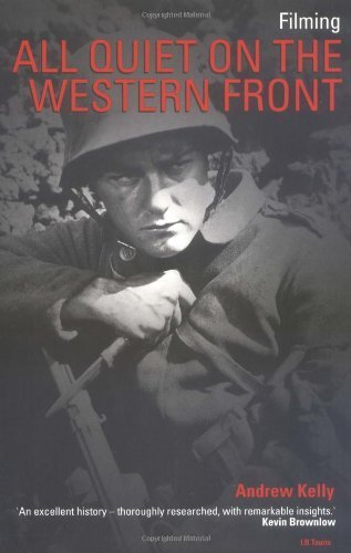 Filming 'All Quiet On the Western Front' (Cinema and Society) by Andrew Kelly (1998-06-15) par Andrew Kelly