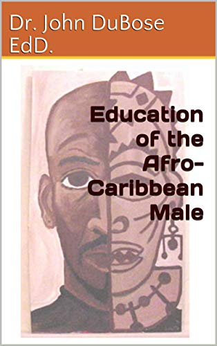 Education of the Afro-Caribbean Male Descargar ebooks PDF