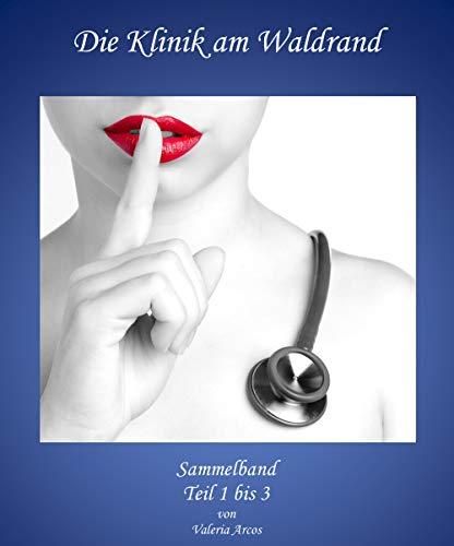 Die Klinik am Waldrand: Sammelband (Die Klinik am Waldrand - Doktorspiele)