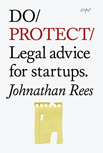 Do Protect: Legal Advice for Startups (Do Books)