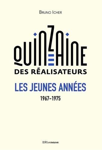 La Quinzaine des ralisateurs - Les jeunes annes 1967-1975